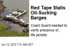 Red Tape Stalls Oil-Sucking Barges