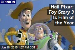 Hail Pixar: Toy Story 3 Is Film of the Year
