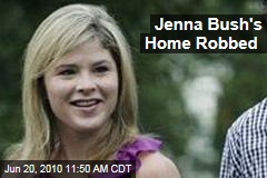 Jenna Bush's Home Robbed