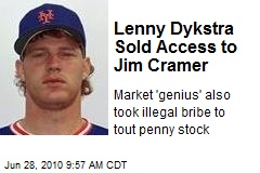 Lenny Dykstra Sold Access to Jim Cramer