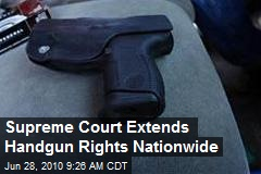 Supreme Court Extends Handgun Rights Nationwide