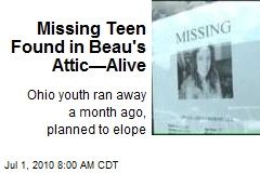 Missing Teen Found in Beau's Attic—Alive