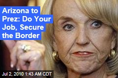 Arizona to Prez: Do Your Job, Secure the Border
