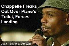Chappelle Freaks Out Over Plane's Toilet, Forces Landing