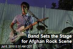 Band Sets the Stage for Afghan Rock Scene