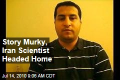 Story Murky, Iran Scientist Headed Home