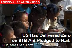US Has Delivered Zero on $1B Aid Pledged to Haiti