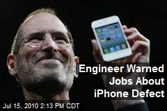 Engineer Warned Jobs About iPhone Defect