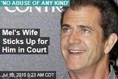 Mel's Wife Sticks Up for Him in Court