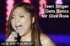 Teen Singer Gets Botox for Glee Role