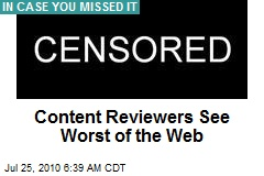Content Reviewers See Worst of the Web