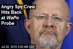 Angry Spy Crew Hits Back at WaPo Probe