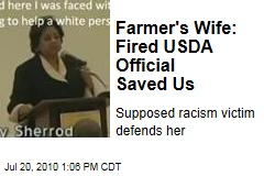 Farmer's Wife: Fired USDA Official Saved Us