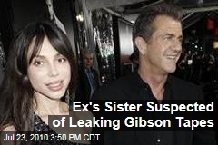 Ex's Sister Suspected of Leaking Gibson Tapes