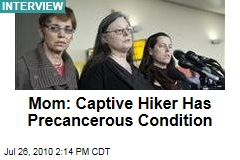 Mom: Captive Hiker Has Precancerous Condition