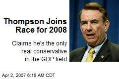 Thompson Joins Race for 2008