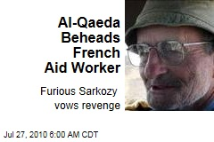 Al Qaeda Beheads French Aid Worker