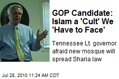 GOP Candidate: Islam a 'Cult' We 'Have to Face'