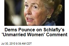 Dems Pounce on Schlafly's 'Unmarried Women' Comment