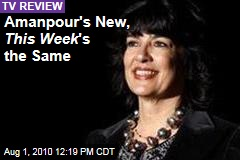 Amanpour's New, This Week 's the Same