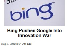 Bing Pushes Google Into Innovation War