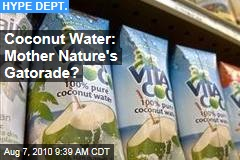 Coconut Water: Mother Nature's Gatorade?