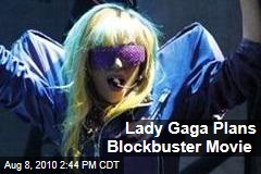 Lady Gaga Plans Blockbuster Movie