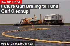 Future Gulf Profits to Back Cleanup Fund