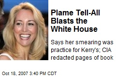 Plame Tell-All Blasts the White House