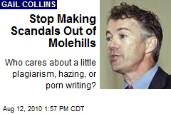 Stop Making Scandals Out of Molehills