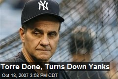 Torre Done, Turns Down Yanks