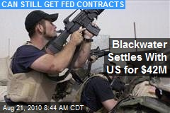 Blackwater Settles With US for $42M