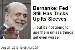 Bernanke: Fed Still Has Tricks Up Its Sleeves