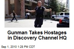 Gunman Takes Hostages in Discovery Channel HQ
