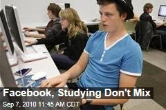 Facebook, Studying Don't Mix