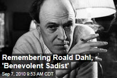 Remembering Roald Dahl, 'Benevolent Sadist'